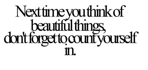 YOU ARE BEAUTIFUL <3