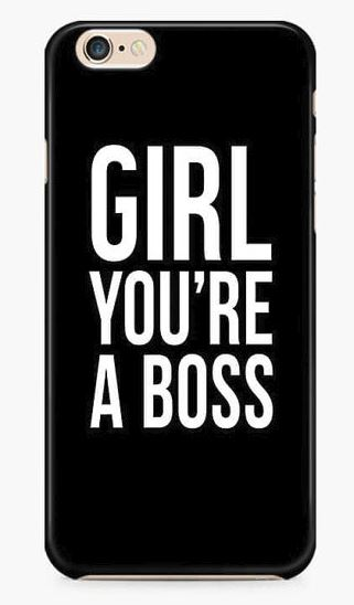 """Girl, you're a boss."" Cellphone Cover. BUY NOW!!!"